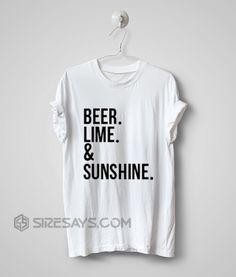 Beer Lime Sunshine yo shirt, t shirt, custom t shirts