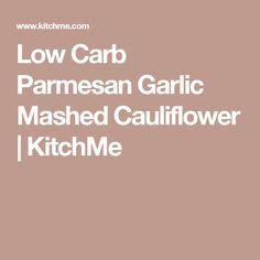 Low Carb Parmesan Garlic Mashed Cauliflower   KitchMe Healthy Mashed Potatoes, Garlic Mashed Cauliflower, Cauliflower Recipes, Low Carb Recipes, Cooking Recipes, Healthy Recipes, Cooking Ideas, Grocery Coupons, Paleo Treats