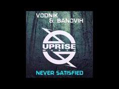 [Deep House] Vodnik & Banovih - Never Satisfied