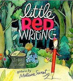 I actually shared this book with my 180 students after they did too much telling and not enough showing in their narratives. Some things take a good, full couple of decades to learn. It's never too early to start, and my six-yr-old liked it a lot. Little Red Writing, by Joan Holub, illustrated by Melissa Sweet
