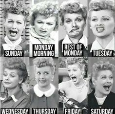 Doesn't matter what day of the week, I LOVE LUCY!