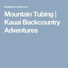 Mountain Tubing | Kauai Backcountry Adventures