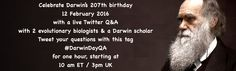 Invitation to join a Darwin Day Q&A session live, on twitter. 12 February 2016, 10am ET/3pm UK. tag questions with hash #DarwinDayQA