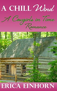 A Chill Wind (A Cowgirls in Time Romance Book 1) - Kindle edition by Erica Einhorn. Romance Kindle eBooks @ Amazon.com.