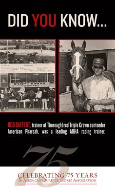 Did not know this! He was quarter horse trainer and even jockey, and very good at it too!