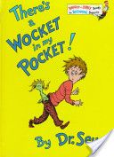 There's a wocket in my pocket!, Dr. Seuss to read to my son, I love Dr Seuss.