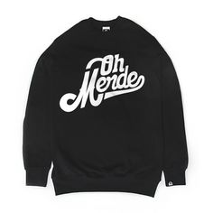 OH MERDE CREWNECK BLACK Our streetwear clothing shop is packed with gorgeous, graphic Gear such as this one. Easy to match with your favorites sneakers  Exclusively designed by Scien and Klor for their independent  streetwear brand Bandit-1sm x 123Klan.