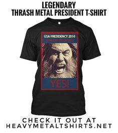 LEGENDARY THRASH METAL PRESIDENT T SHIRT - TOM ARAYA T SHIRT - SLAYER T SHIRT - THRASH METAL T SHIRT  HEAVY METAL T-SHIRTS and METALHEAD COMMUNITY BLOG. The World's No:1 Online Heavy Metal T-Shirt Store & Metal Music Blog. Check out our Metalhead Clothing and Apparel Store, Satanic Fashion and Black Metal T-Shirt Stores; https://heavymetaltshirts.net/