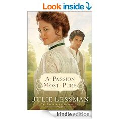 A Passion Most Pure (The Daughters of Boston Book #1): A Novel - Kindle edition by Julie Lessman. Religion & Spirituality Kindle eBooks @ Am...