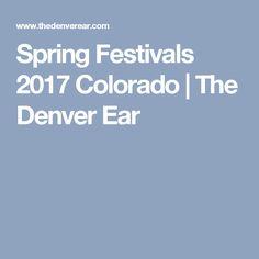 Spring Festivals 2017 Colorado   The Denver Ear