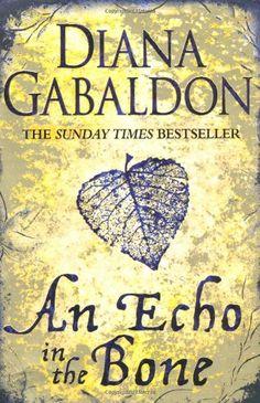 An Echo in the Bone - Diana Gabaldon Outlander series Diana Gabaldon Books, Diana Gabaldon Outlander Series, Outlander Novel, Outlander Tv Series, Book Authors, Nonfiction Books, Book Format, Novels, Claire