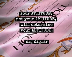 Zig Ziglar quote about ATTITIUDE