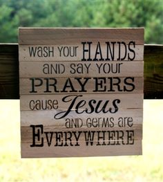Cute Wash and Pray Sign.