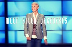 Meet Ellen Degeneres