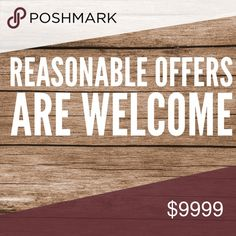 Reasonable offers are welcome Do you see something that you like? Don't like the price? Make a reasonable offer. It doesn't hurt to ask. Happy Poshing! 🌞 Other