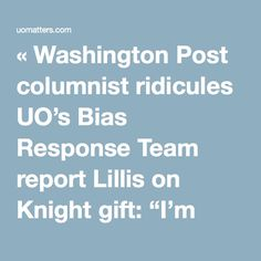 """« Washington Post columnist ridicules UO's Bias Response Team report Lillis on Knight gift: """"I'm certainly aware of the … questions and the anxiety,""""  05/15/2016"""