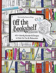 Off the Bookshelf: 45+ Weirdly Wonderful Designs to Color for Fun & Relaxation by Samarra Khaja http://www.amazon.com/dp/1617452785/ref=cm_sw_r_pi_dp_HXSUwb1BQ76J3