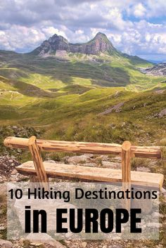 A list of 10 of the best hiking destinations in Europe. All possible in one day hikes.