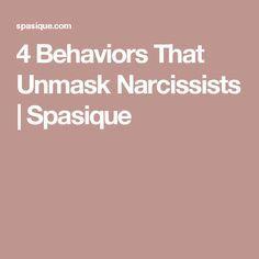 4 Behaviors That Unmask Narcissists | Spasique