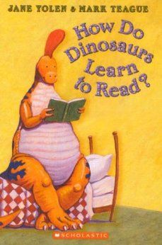 How Do Dinosaurs Learn to Read?They are too stupid for knowing facts!