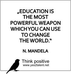 #EDUCATION IS THE MOST #POWERFUL WEAPON WHICH YOU CAN USE TO #CHANGE THE #WORLD. - #NELSONMANDELA :) #zitat #MANDELA #nevergiveup #karriere #career #job #beruf #lessismore #idee #simple #leben #lebensweisheit #motivation #inspiration #inspired #happy #smile #stayinspired #liveinspired #changetheworld #live #life #laugh #learn #love #smile #ahead #move #worklife #worklifebalance #thouts #think #positive #thinkpositive #thinkahead #yes #yes2talent #yes2career