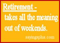 funny quotes about retirement with pictures | Funny Retirement Quotes, Sayings, and Greetings