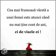 Cea mai frumoasa varsta a unei femei. Woman Quotes, Kids And Parenting, Beautiful Words, Motto, Philosophy, My Life, Spirituality, Inspirational Quotes, Faith