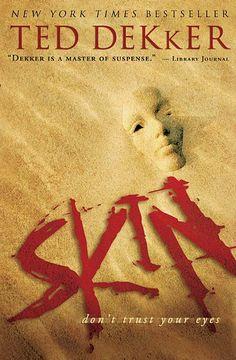 Skin by Ted Dekker, well any of Dekker's books are worth a shot.