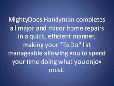 MightyDoes Handyman Services Houston TX Home Maintenance can help you with any handyman project you have around your home. Anything from light fixtures, replacement of ceiling fans,plumbing etc. For more information you can visit our website http://mightydoes.com/