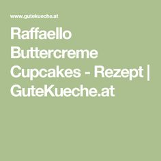 Raffaello Buttercreme Cupcakes - Rezept | GuteKueche.at