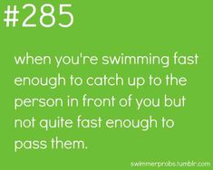 Swimmer problems<< me and my Bestfriend have this problem all the time