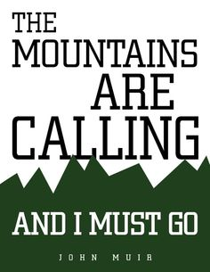 Items similar to Print - The Mountains Are Calling by John Muir on Etsy The Mountains Are Calling, The Calling, Mountain Decor, Adirondack Mountains, Images And Words, Set Me Free, John Muir, Say More, Cabin Fever