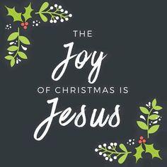 The Joy of Christmas is Jesus.