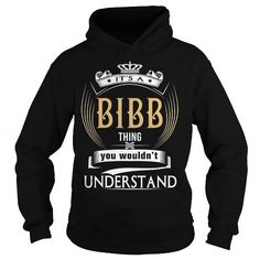 BIBB  Its a BIBB Thing You Wouldnt Understand  T Shirt Hoodie Hoodies YearName Birthday