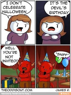Its ok Satan, I'll go to your party