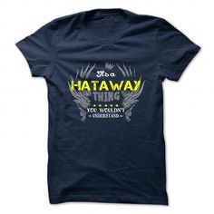 cool HATAWAY tshirt, hoodie. Its a HATAWAY Thing You Wouldnt understand