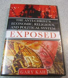GARY KAH Exposed CD Set THE ANTI-CHRIST's Economic Religious Political System
