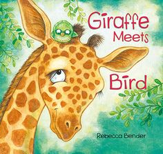 (Pajama Press) Giraffe Meets Bird by Rebecca Bender