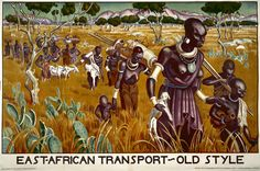 'East African Transport Old Style', by Adrian Allinson, from the 'Colonial Progress Brings Home Prosperity' series of posters; 60 x 40 ins, displayed December 1930-January 1931; Waterlow and Sons Ltd; EMB ref BR1; (TNA) CO956/21