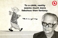 Quote - R. K. Laxman. In memory of the Indian cartoonist, illustrator, and humorist, on his 94th birthday 24/10/2015