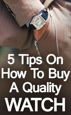 5 Tips To Buy A Quality Watch | Watch Buying Guide For Men | Purchase Watches Like A Pro