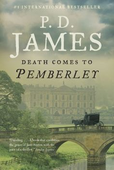 'Death Comes to Pemberley' by P.D. James.