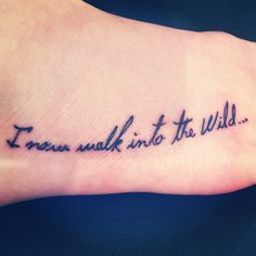 Into the wild tattoo. Literary tattoo, Christopher mcCandles.
