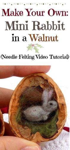 """Inspired by Beatix Potter's """"Flopsy,"""" this tiny needle-felted rabbit is the perfect gift for kids or adults who love tiny things or have a fairy garden or doll house. This DIY video tutorial teaches you how to make this bunny in a walnut shell. #feltcrafts #needlefeltingtutorials"""