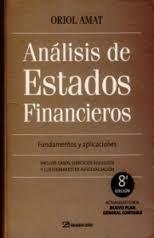 Análisis de estados financieros : fundamentos y aplicaciones / Oriol Amat. Es una versión muy española, en donde se ulilizan términos que no se usan en Colombia.