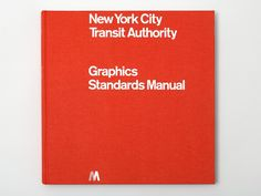 The 1970 NYC Transit Authority Graphics Standards Manual, by Unimark's Massimo Vignelli and Bob Noorda, reissued as a full-size book.