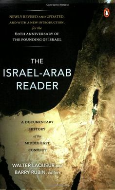 The Israel-Arab Reader: A Documentary History of the Middle East Conflict, 7th Edition by Walter Laqueur http://www.amazon.com/dp/0143113798/ref=cm_sw_r_pi_dp_tDZqvb1Y8VMX8