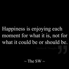 Enjoy the moment! May Quotes, Great Quotes, Life Quotes, Inspirational Quotes, The Words, Cool Words, Positive Thoughts, Positive Quotes, Live And Learn Quotes