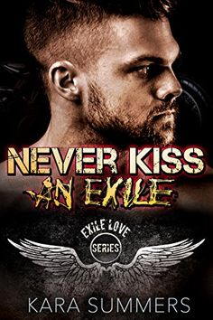 Never Kiss an Exile: Exile Love Biker MC Series Book 1 by... https://www.amazon.com/dp/B01M7RBQ2Z/ref=cm_sw_r_pi_dp_x_7UKqybTFP430X