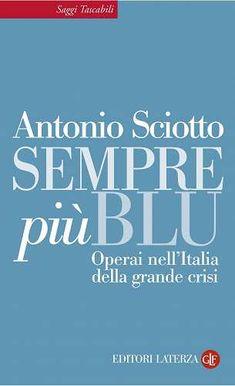 Prezzi e Sconti: Sempre piu blu. operai nell'italia della edito da Laterza  ad Euro 7.99 in #Ebook #Economia e diritto